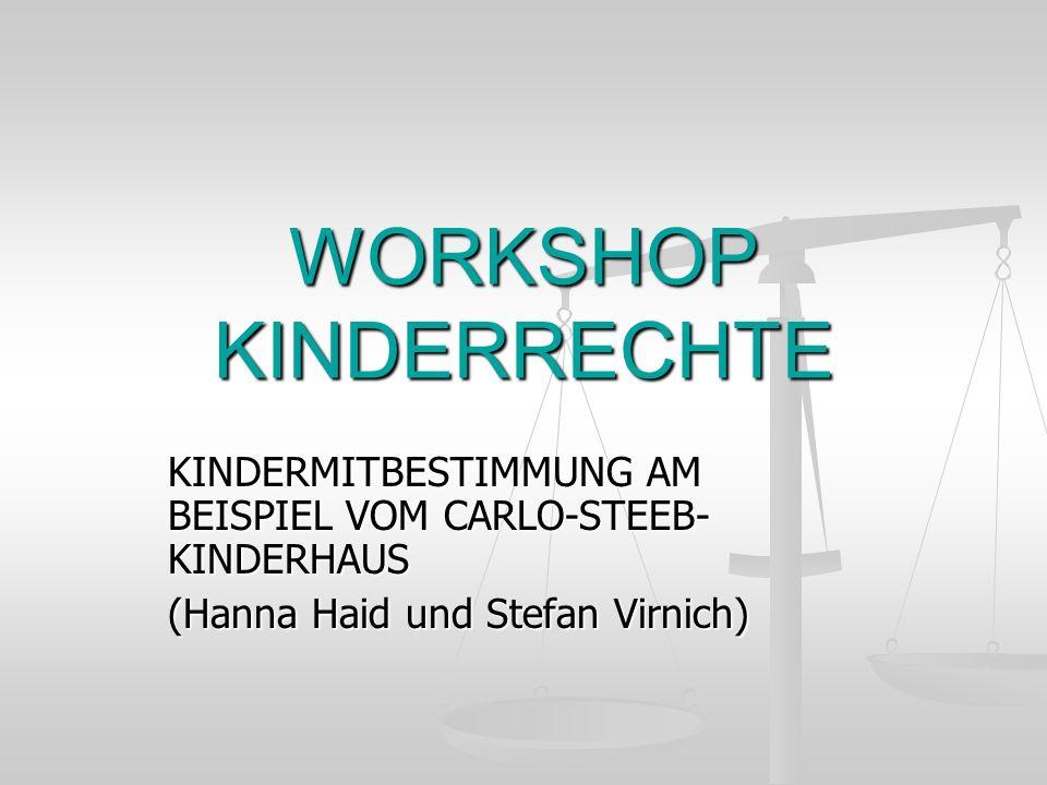 WORKSHOP KINDERRECHTE KINDERMITBESTIMMUNG AM BEISPIEL VOM CARLO-STEEB- KINDERHAUS (Hanna Haid und Stefan Virnich)