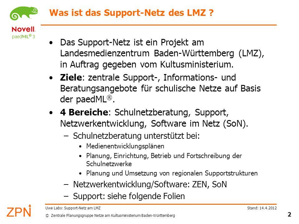 © Zentrale Planungsgruppe Netze am Kultusministerium Baden-Württemberg Stand: 14.4.2012 2 Uwe Labs: Support-Netz am LMZ Was ist das Support-Netz des L