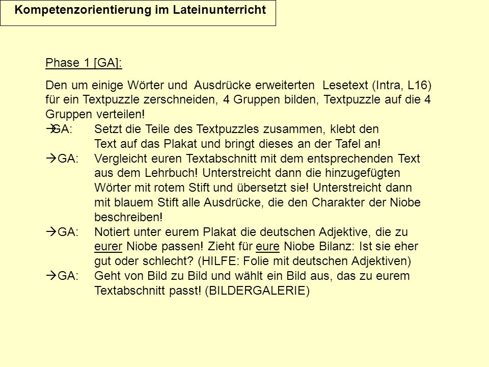 Kompetenzorientierung im Lateinunterricht Phase 1 [GA]: Den um einige Wörter und Ausdrücke erweiterten Lesetext (Intra, L16) für ein Textpuzzle zersch