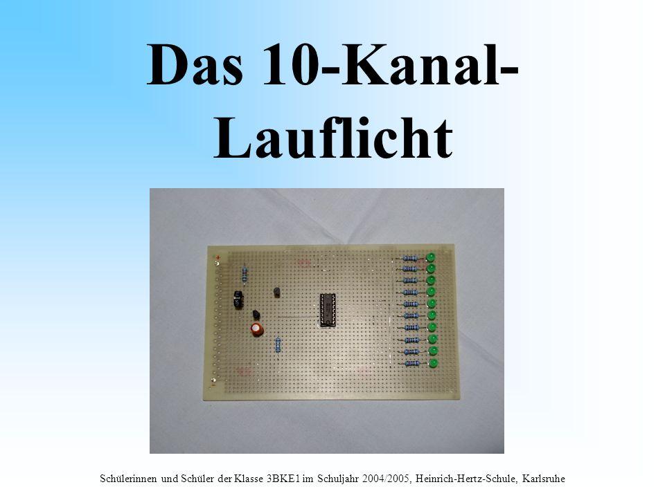 Schülerinnen und Schüler der Klasse 3BKE1 im Schuljahr 2004/2005, Heinrich-Hertz-Schule, Karlsruhe Das 10-Kanal- Lauflicht