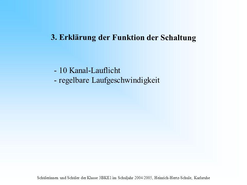 Schülerinnen und Schüler der Klasse 3BKE1 im Schuljahr 2004/2005, Heinrich-Hertz-Schule, Karlsruhe 3. Erklärung der Funktion der Schaltung - 10 Kanal-