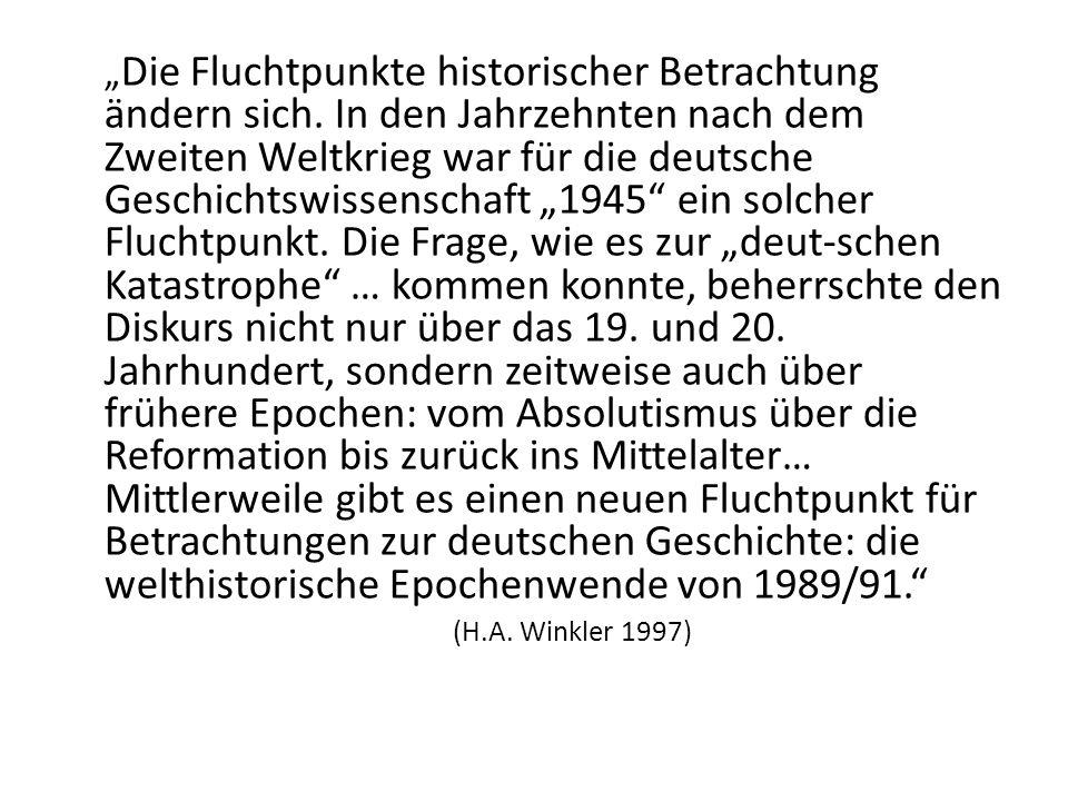 Die Fluchtpunkte historischer Betrachtung ändern sich. In den Jahrzehnten nach dem Zweiten Weltkrieg war für die deutsche Geschichtswissenschaft 1945