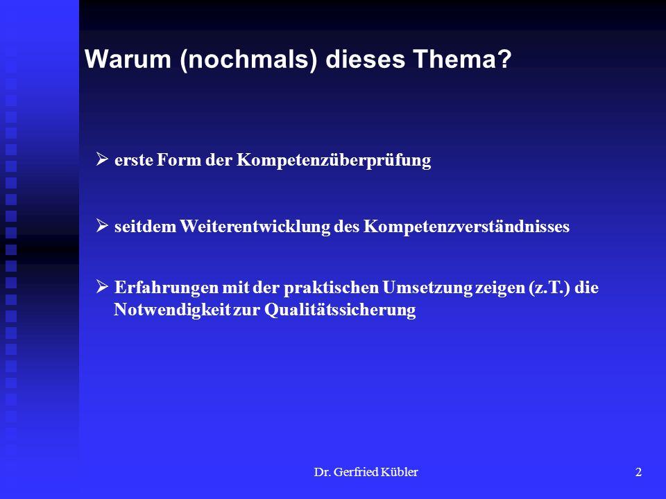 Dr. Gerfried Kübler13 4 Beurteilung und Notenfindung 4.1 Beurteilungskriterien
