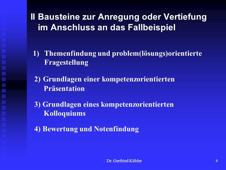 Dr.Gerfried Kübler15 4.2 Notenfindung Die Notenfindung (bzgl.