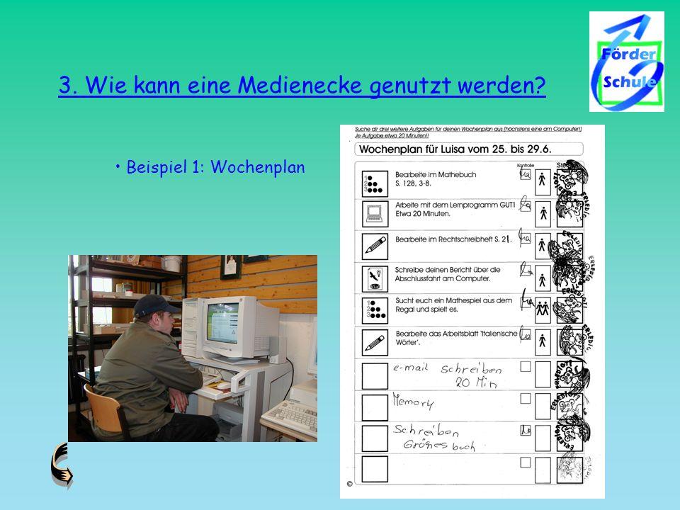 3. Wie kann eine Medienecke genutzt werden? Beispiel 1: Wochenplan