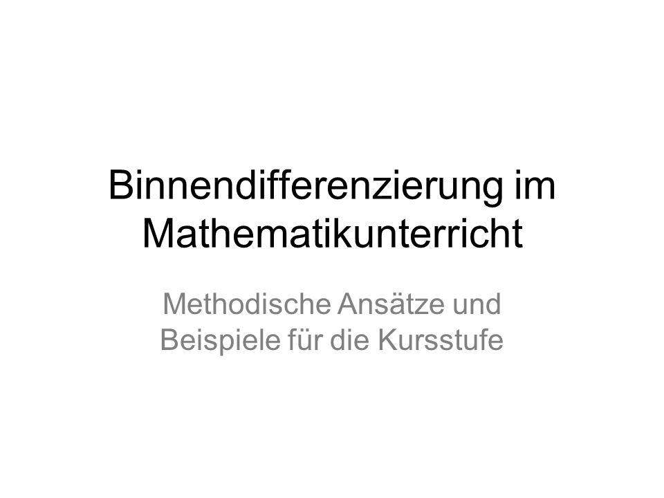 Binnendifferenzierung im Mathematikunterricht Methodische Ansätze und Beispiele für die Kursstufe