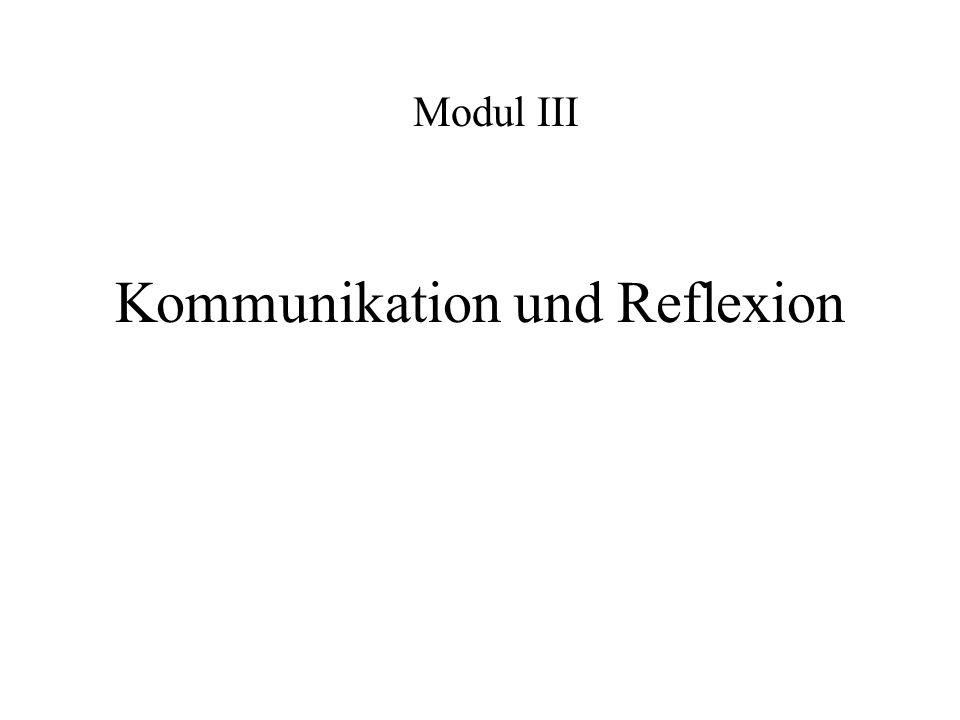 Kommunikation und Reflexion Modul III