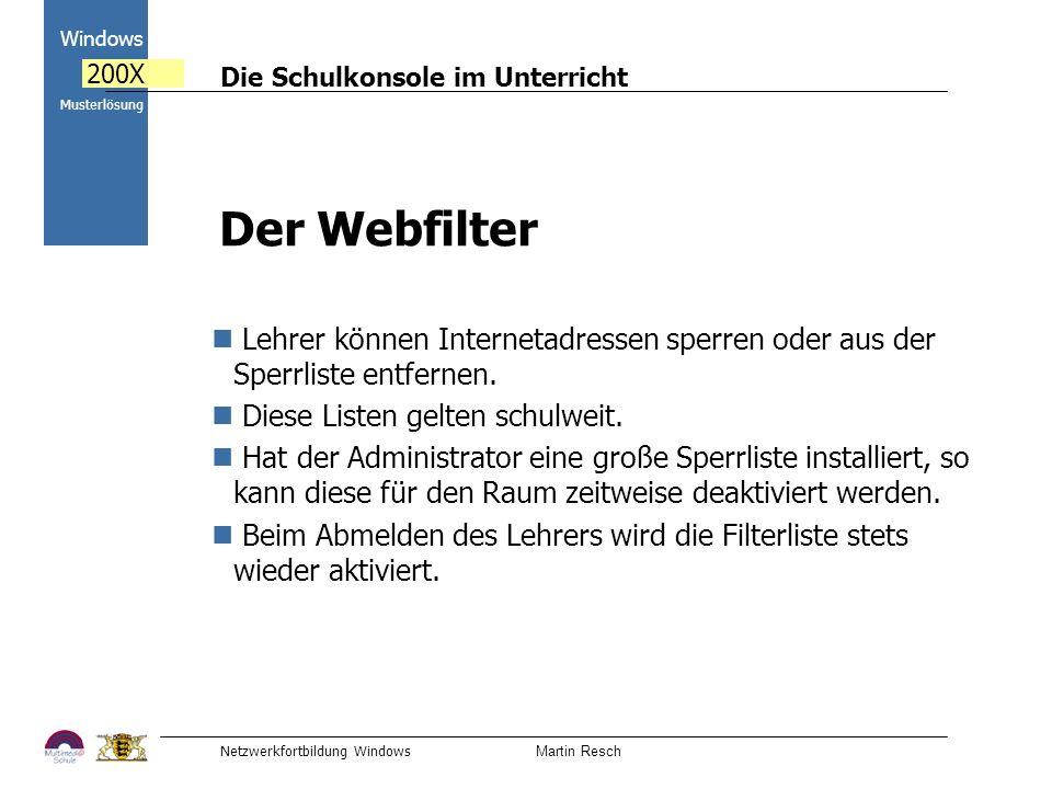Die Schulkonsole im Unterricht Netzwerkfortbildung Windows Martin Resch 2000 Windows 200X Musterlösung Der Webfilter Lehrer können Internetadressen sp