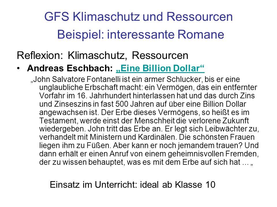 GFS Klimaschutz und Ressourcen Beispiel: interessante Romane Reflexion: Klimaschutz, Ressourcen Andreas Eschbach: Eine Billion DollarEine Billion Doll