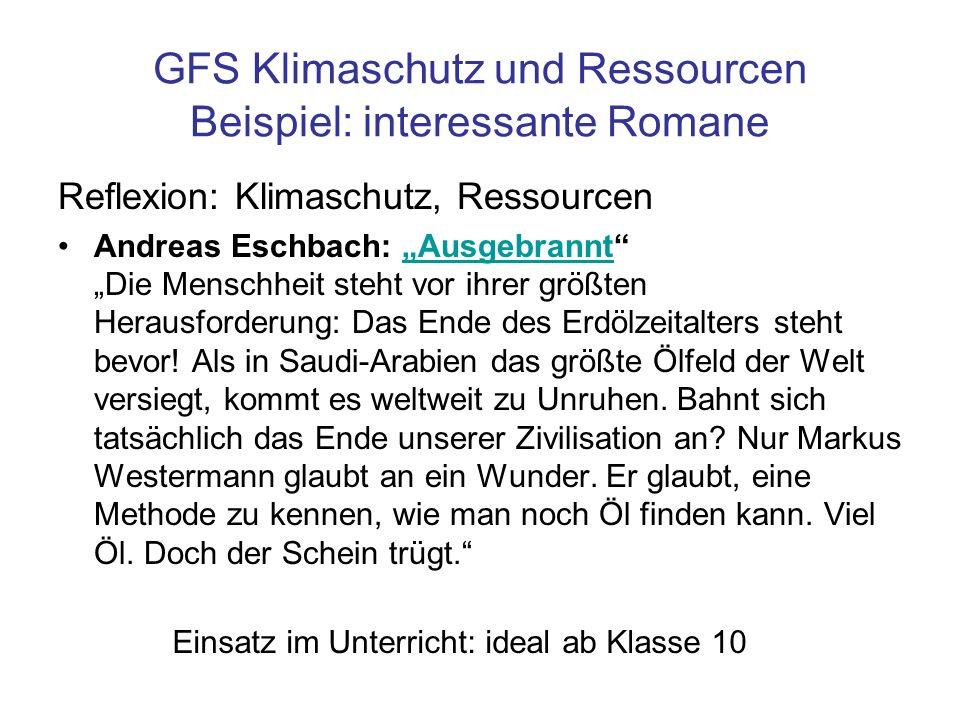 GFS Klimaschutz und Ressourcen Beispiel: interessante Romane Reflexion: Klimaschutz, Ressourcen Andreas Eschbach: Ausgebrannt Die Menschheit steht vor