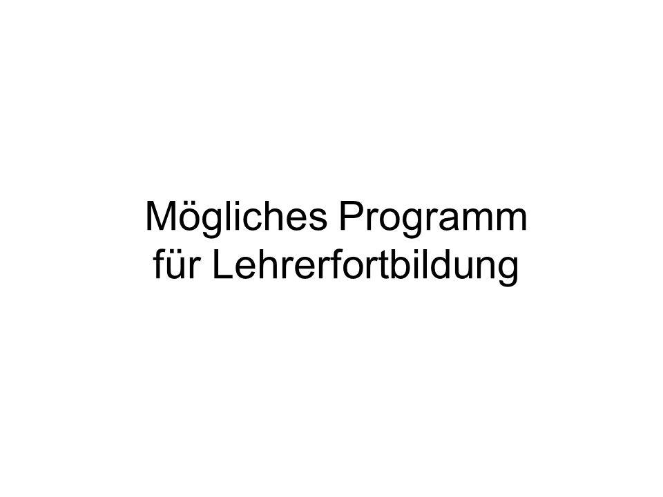 Mögliches Programm für Lehrerfortbildung