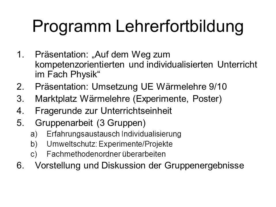 Programm Lehrerfortbildung 1.Präsentation: Auf dem Weg zum kompetenzorientierten und individualisierten Unterricht im Fach Physik 2.Präsentation: Umse