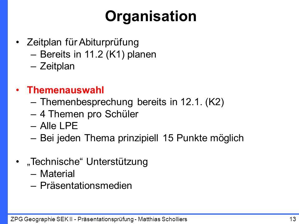 Organisation Zeitplan für Abiturprüfung –Bereits in 11.2 (K1) planen –Zeitplan Themenauswahl –Themenbesprechung bereits in 12.1. (K2) –4 Themen pro Sc