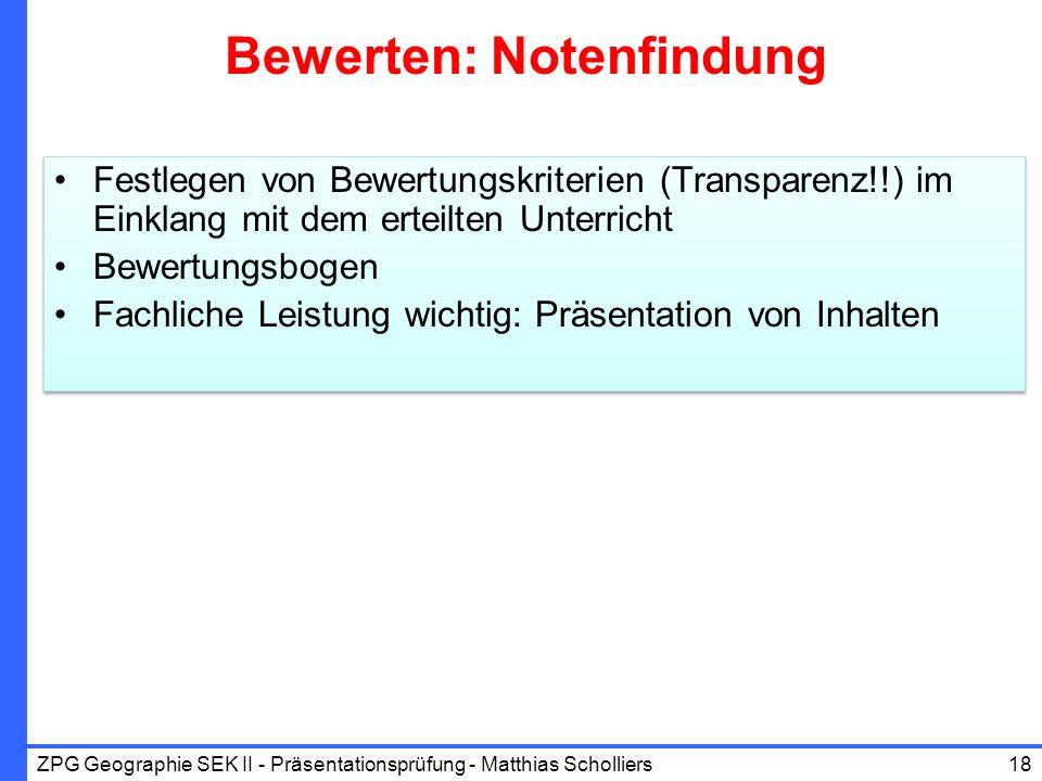 Bewerten: Notenfindung Festlegen von Bewertungskriterien (Transparenz!!) im Einklang mit dem erteilten Unterricht Bewertungsbogen Fachliche Leistung w