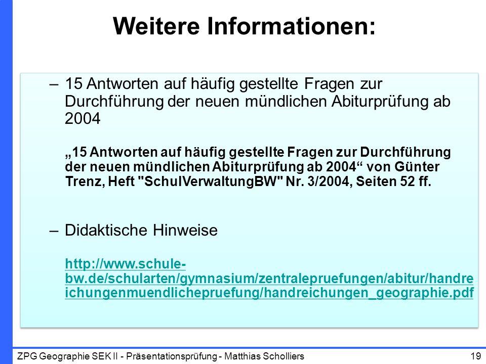 Weitere Informationen: –15 Antworten auf häufig gestellte Fragen zur Durchführung der neuen mündlichen Abiturprüfung ab 2004 15 Antworten auf häufig g