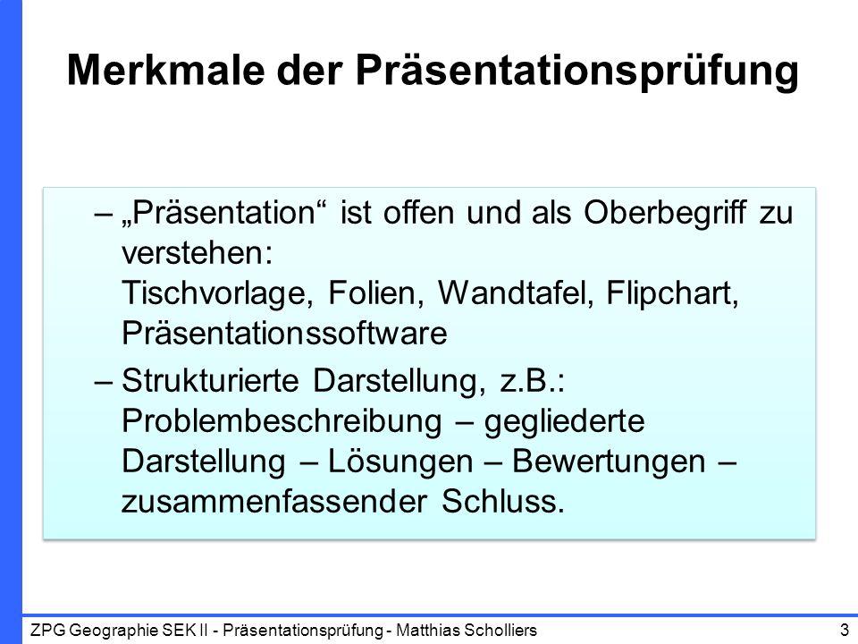 Merkmale der Präsentationsprüfung –Präsentation ist offen und als Oberbegriff zu verstehen: Tischvorlage, Folien, Wandtafel, Flipchart, Präsentationss