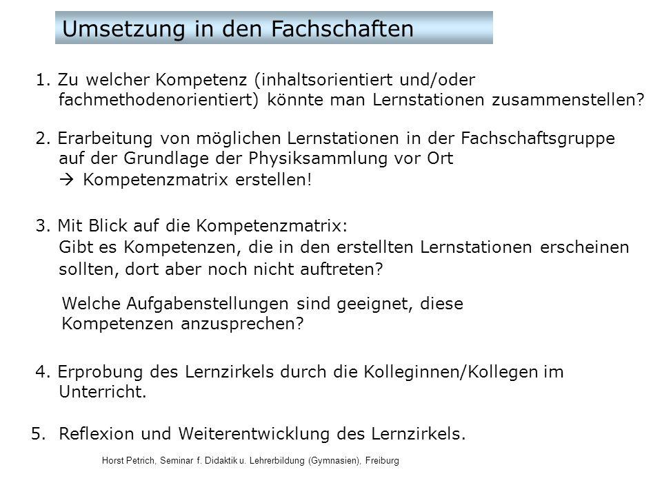 Horst Petrich, Seminar f. Didaktik u. Lehrerbildung (Gymnasien), Freiburg Umsetzung in den Fachschaften 1. Zu welcher Kompetenz (inhaltsorientiert und