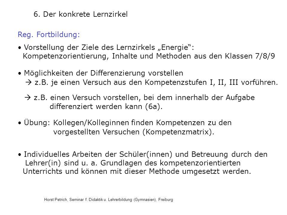 Horst Petrich, Seminar f. Didaktik u. Lehrerbildung (Gymnasien), Freiburg 6. Der konkrete Lernzirkel Reg. Fortbildung: Vorstellung der Ziele des Lernz