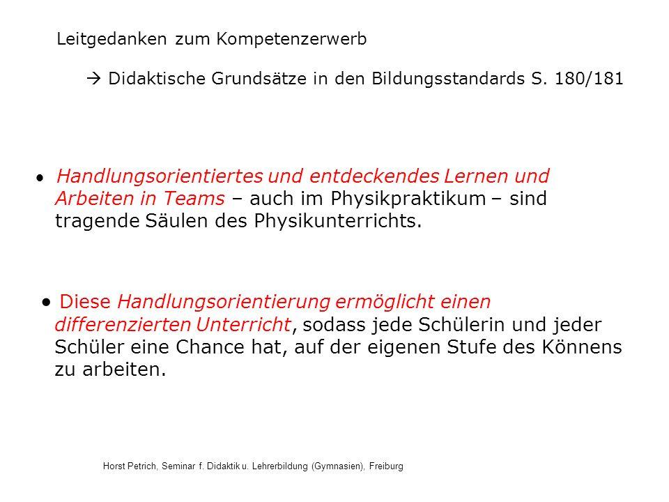 Horst Petrich, Seminar f. Didaktik u. Lehrerbildung (Gymnasien), Freiburg Handlungsorientiertes und entdeckendes Lernen und Arbeiten in Teams – auch i