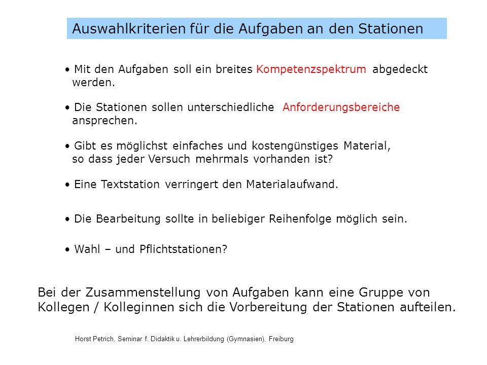 Horst Petrich, Seminar f. Didaktik u. Lehrerbildung (Gymnasien), Freiburg Auswahlkriterien für die Aufgaben an den Stationen Gibt es möglichst einfach