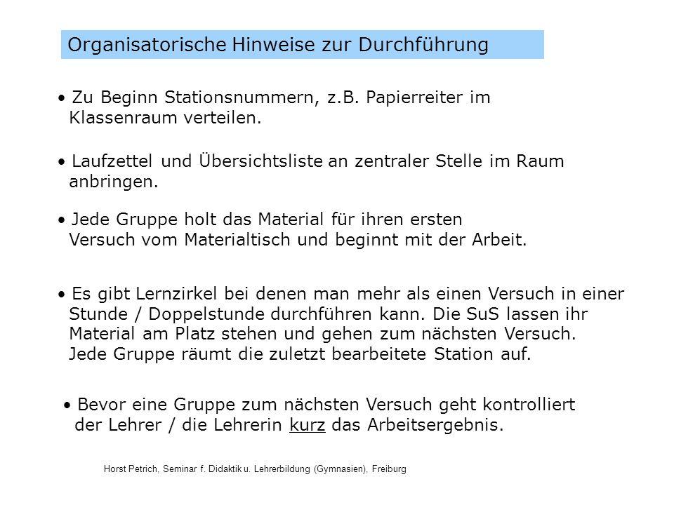 Horst Petrich, Seminar f. Didaktik u. Lehrerbildung (Gymnasien), Freiburg Organisatorische Hinweise zur Durchführung Zu Beginn Stationsnummern, z.B. P