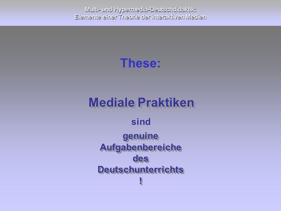 Multi- und Hypermedia-Deutschdidaktik: Elemente einer Theorie der interaktiven Medien genuineAufgabenbereichedesDeutschunterrichts!genuineAufgabenbere
