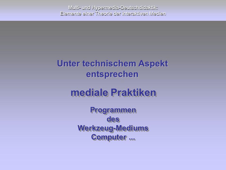 Multi- und Hypermedia-Deutschdidaktik: Elemente einer Theorie der interaktiven Medien ProgrammendesWerkzeug-Mediums Computer... ProgrammendesWerkzeug-