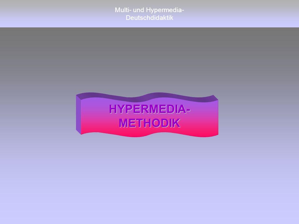 Multi- und Hypermedia- DeutschdidaktikHYPERMEDIA-METHODIK