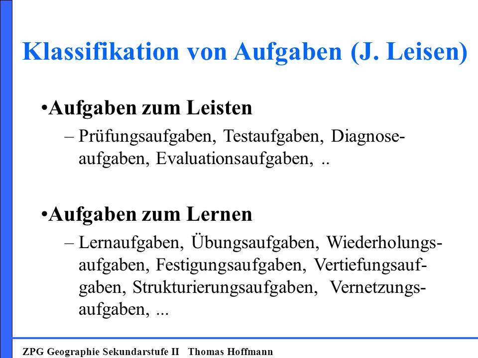 ZPG Geographie Sekundarstufe II Thomas Hoffmann Aufgaben zum Leisten – Prüfungsaufgaben, Testaufgaben, Diagnose- aufgaben, Evaluationsaufgaben,.. Aufg