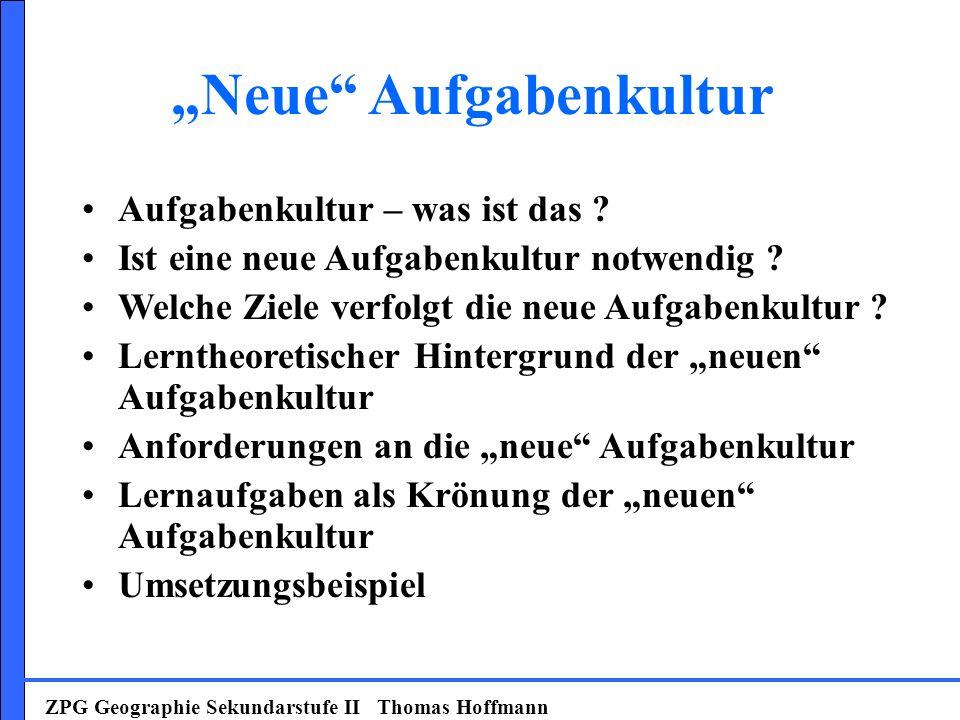 ZPG Geographie Sekundarstufe II Thomas Hoffmann Aufgabenkultur – was ist das .
