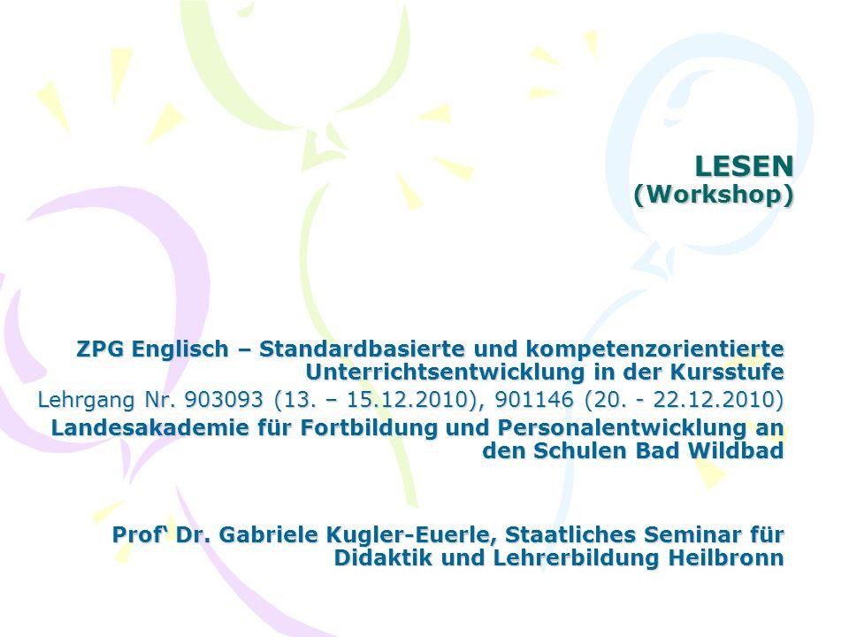 LESEN (Workshop) ZPG Englisch – Standardbasierte und kompetenzorientierte Unterrichtsentwicklung in der Kursstufe Lehrgang Nr. 903093 (13. – 15.12.201