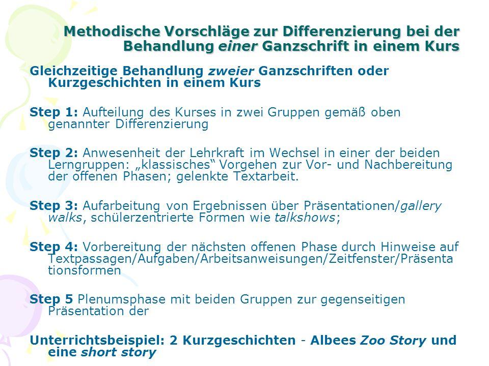Methodische Vorschläge zur Differenzierung bei der Behandlung einer Ganzschrift in einem Kurs Gleichzeitige Behandlung zweier Ganzschriften oder Kurzg