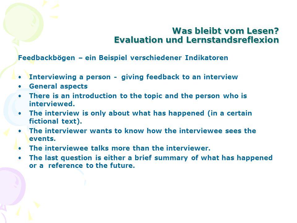Was bleibt vom Lesen? Evaluation und Lernstandsreflexion Feedbackbögen – ein Beispiel verschiedener Indikatoren Interviewing a person - giving feedbac