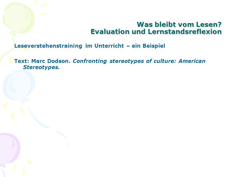 Was bleibt vom Lesen? Evaluation und Lernstandsreflexion Leseverstehenstraining im Unterricht – ein Beispiel Text: Marc Dodson. Confronting stereotype