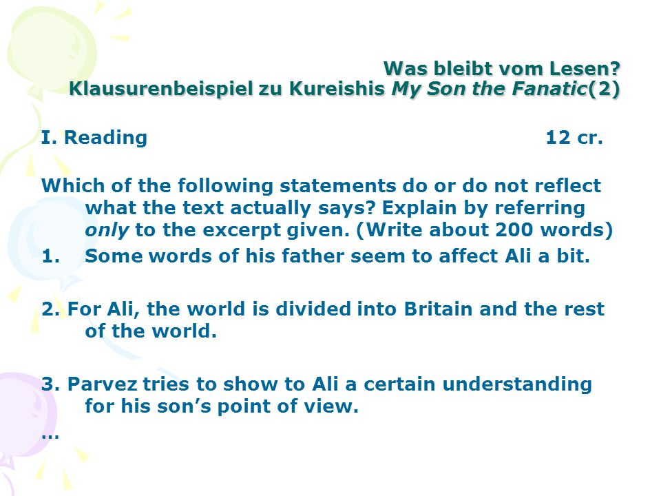 Was bleibt vom Lesen? Klausurenbeispiel zu Kureishis My Son the Fanatic(2) I. Reading 12 cr. Which of the following statements do or do not reflect wh