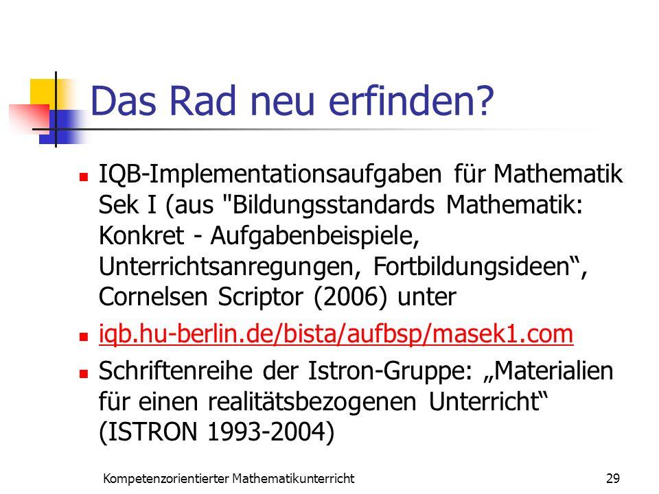 Das Rad neu erfinden? 29Kompetenzorientierter Mathematikunterricht IQB-Implementationsaufgaben für Mathematik Sek I (aus