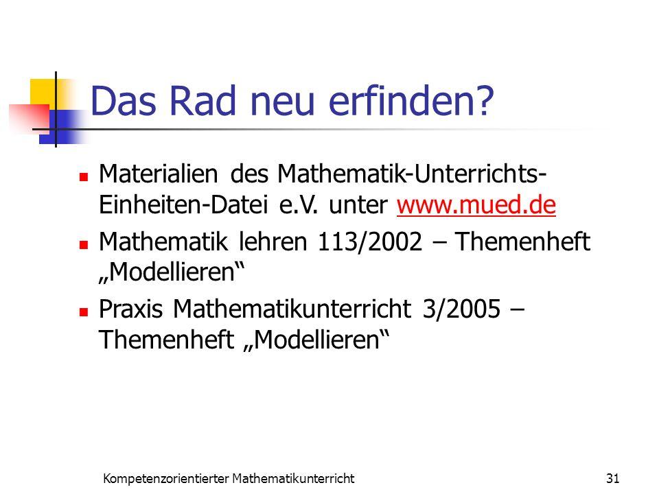 Das Rad neu erfinden? 31Kompetenzorientierter Mathematikunterricht Materialien des Mathematik-Unterrichts- Einheiten-Datei e.V. unter www.mued.dewww.m