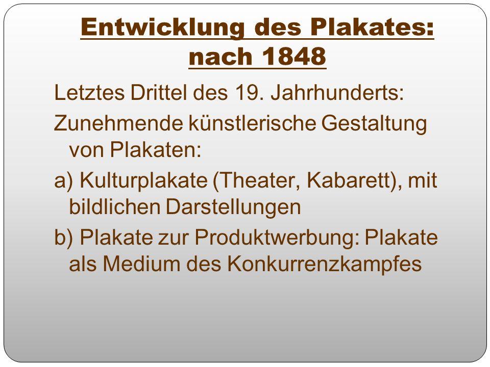 Entwicklung des Plakates: nach 1848 Letztes Drittel des 19. Jahrhunderts: Zunehmende künstlerische Gestaltung von Plakaten: a) Kulturplakate (Theater,