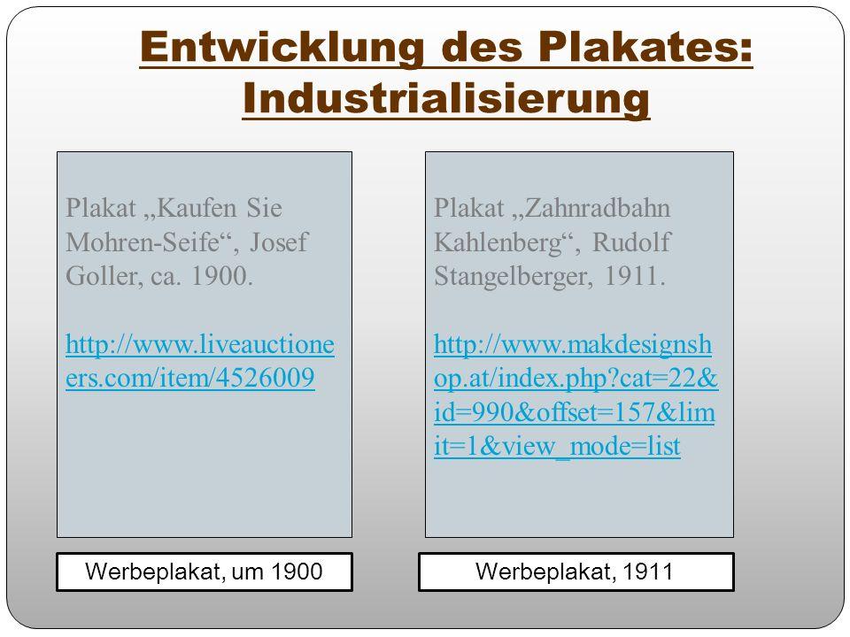 Entwicklung des Plakates: Industrialisierung Werbeplakat, um 1900Werbeplakat, 1911 Plakat Kaufen Sie Mohren-Seife, Josef Goller, ca. 1900. http://www.