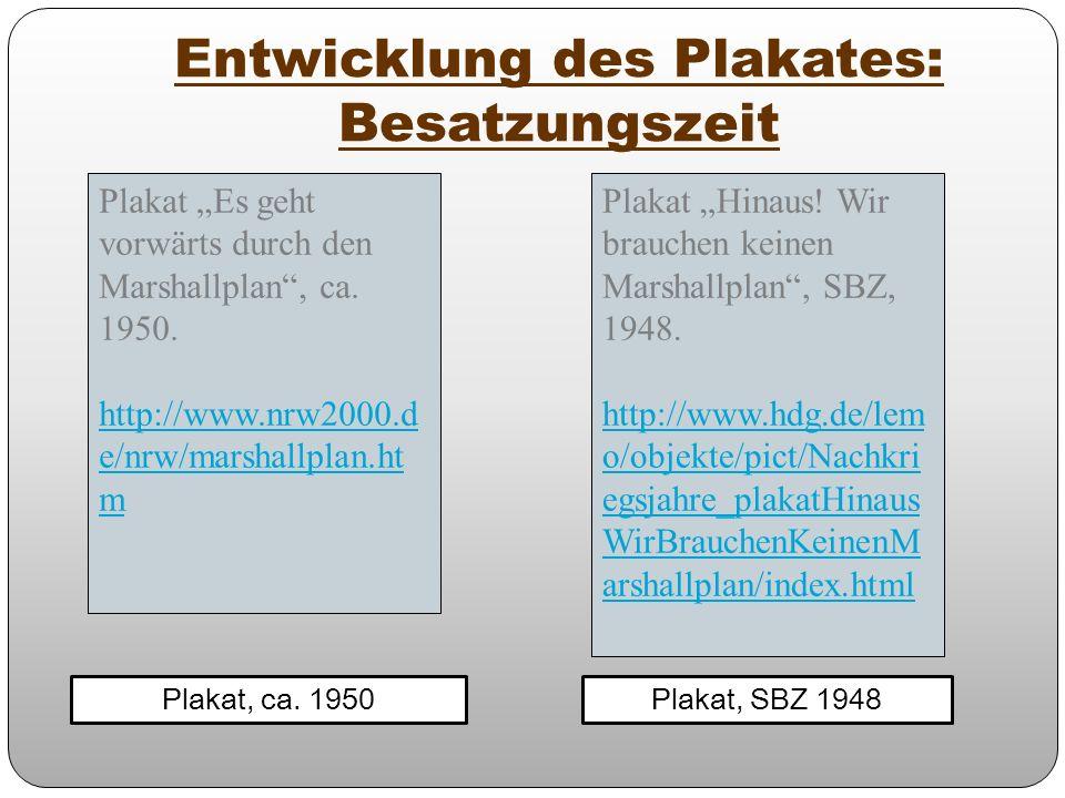 Entwicklung des Plakates: Besatzungszeit Plakat, ca. 1950Plakat, SBZ 1948 Plakat Es geht vorwärts durch den Marshallplan, ca. 1950. http://www.nrw2000