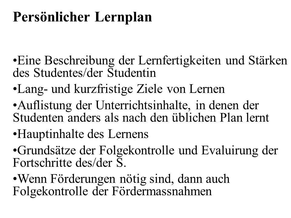 Persönlicher Lernplan Eine Beschreibung der Lernfertigkeiten und Stärken des Studentes/der Studentin Lang- und kurzfristige Ziele von Lernen Auflistun