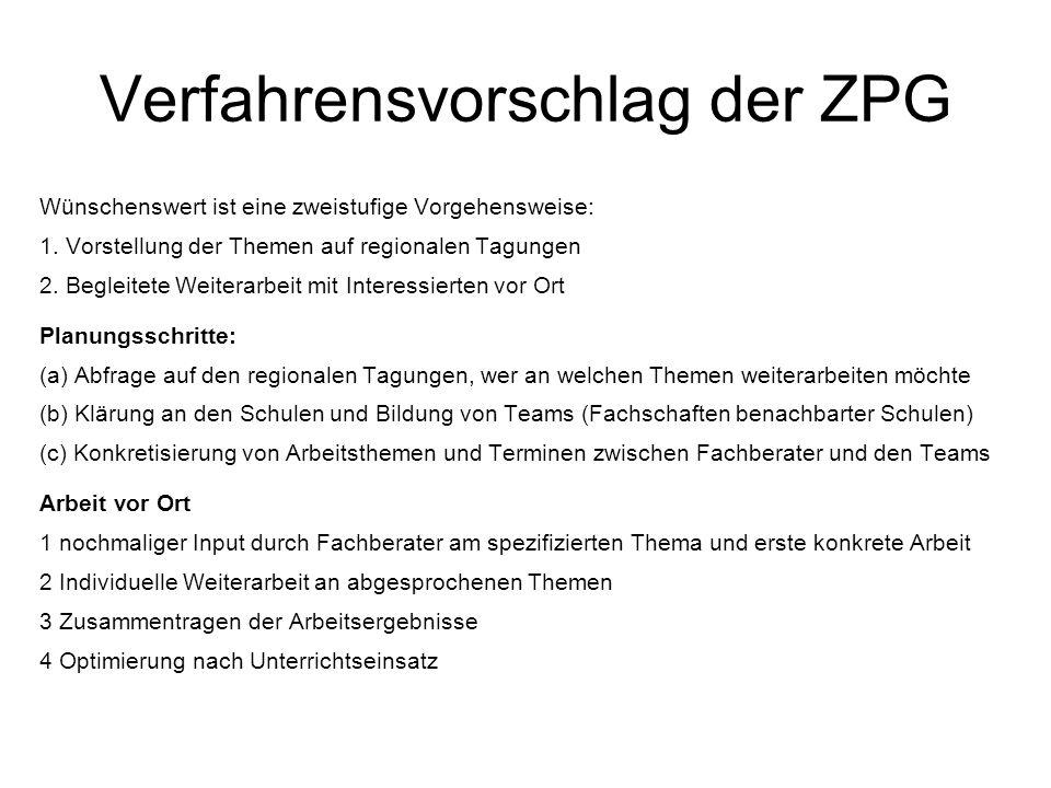 Verfahrensvorschlag der ZPG Wünschenswert ist eine zweistufige Vorgehensweise: 1.