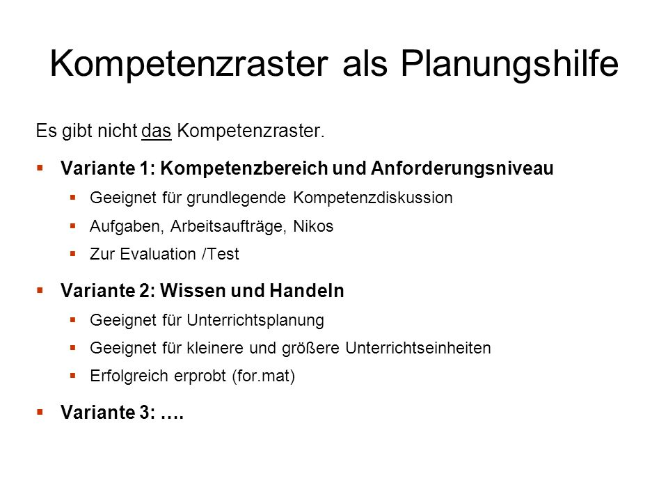 Kompetenzraster als Planungshilfe Es gibt nicht das Kompetenzraster.