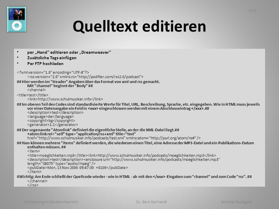 Quelltext editieren per Hand editieren oder Dreamweaver Zusätzliche Tags einfügen Per FTP hochladen ## Hier werden im Header Angaben über das Format von xml und rss gemacht.