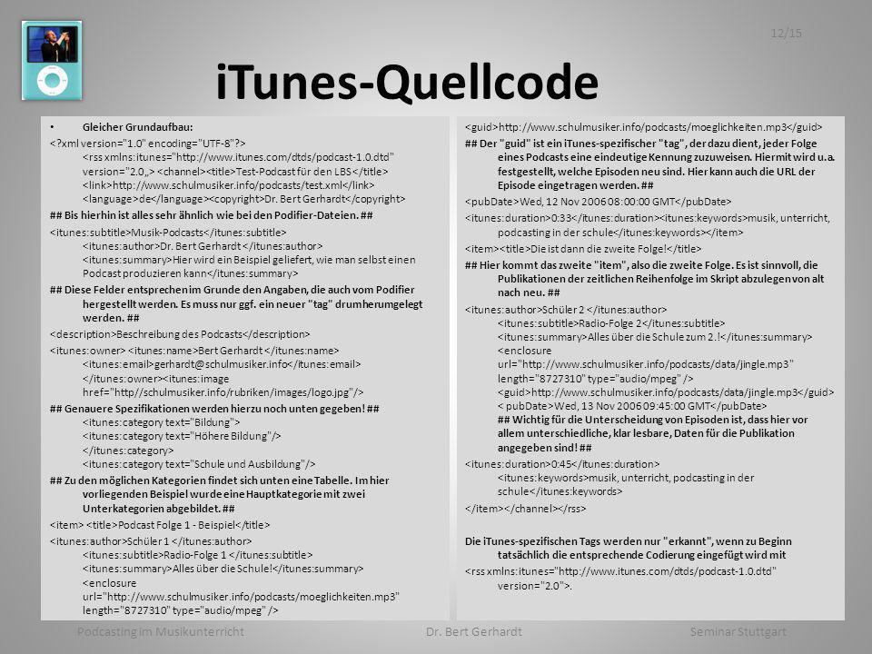 iTunes-Quellcode Gleicher Grundaufbau: Test-Podcast für den LBS http://www.schulmusiker.info/podcasts/test.xml de Dr. Bert Gerhardt ## Bis hierhin ist