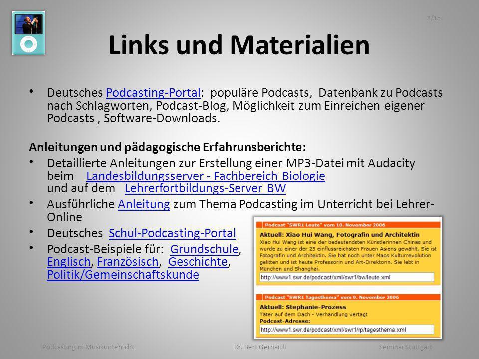 Links und Materialien Deutsches Podcasting-Portal: populäre Podcasts, Datenbank zu Podcasts nach Schlagworten, Podcast-Blog, Möglichkeit zum Einreiche