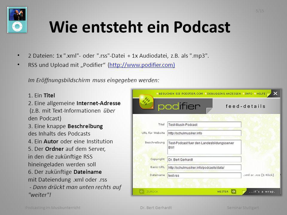 Wie entsteht ein Podcast 2 Dateien: 1x .xml - oder .rss -Datei + 1x Audiodatei, z.B.