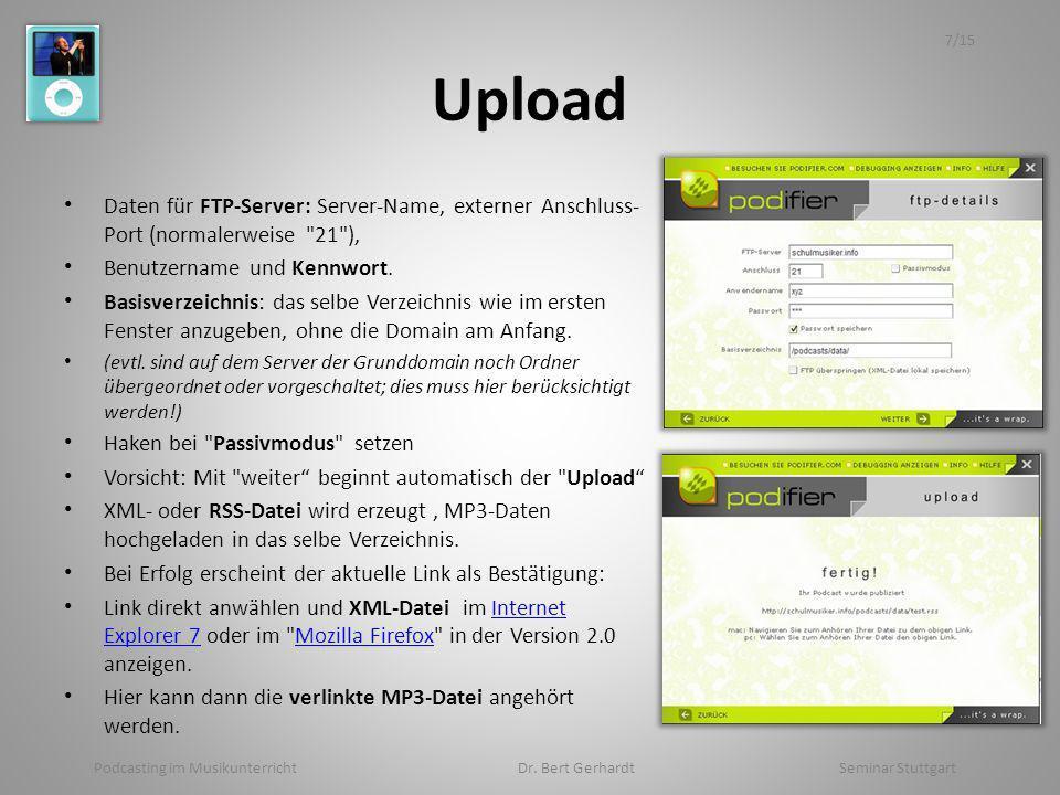 Upload Daten für FTP-Server: Server-Name, externer Anschluss- Port (normalerweise 21 ), Benutzername und Kennwort.