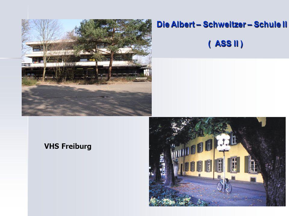 Die Albert – Schweitzer – Schule II ( ASS II ) VHS Freiburg