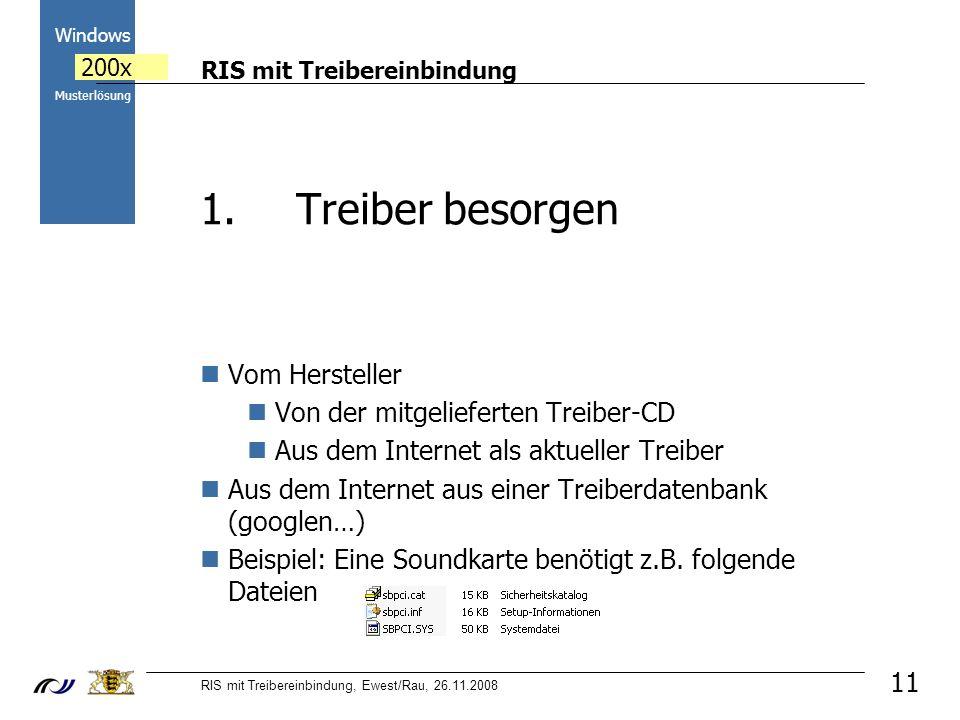 RIS mit Treibereinbindung RIS mit Treibereinbindung, Ewest/Rau, 26.11.2008 2000 Windows 200x Musterlösung 11 1.